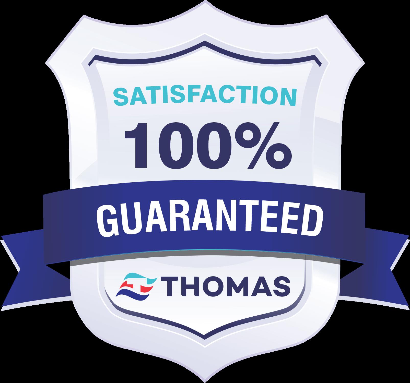 Thomas Satisfaction Guarantee